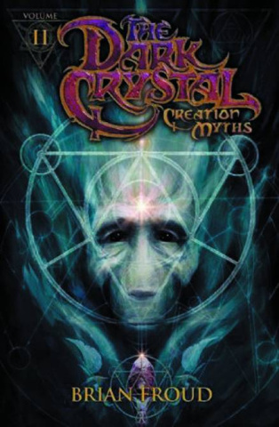 Jim Henson's Dark Crystal Vol. 2: Creation Myths