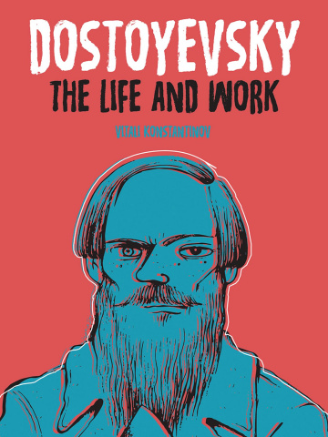 Dostoyevsky: The Life and Work