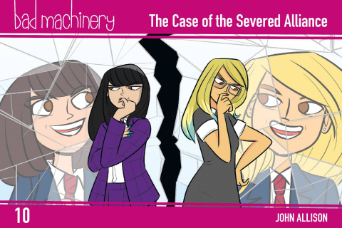 Bad Machinery Vol. 10: The Case of the Severed Alliance