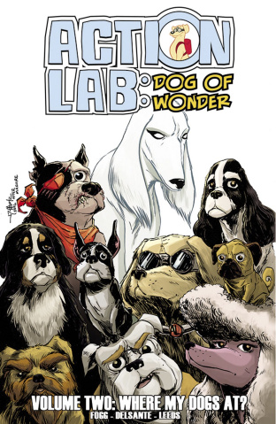 Action Lab: Dog of Wonder Vol. 2: Where My Dogs At?