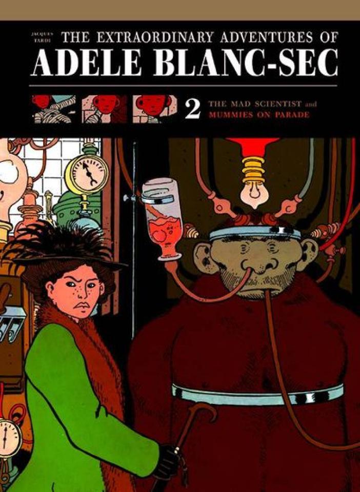 The Extraordinary Adventures of Adele Blanc-Sec Vol. 2