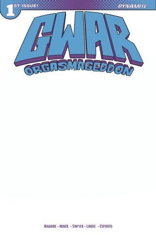 GWAR: Orgasmageddon #1 (Blank Authentix Cover)