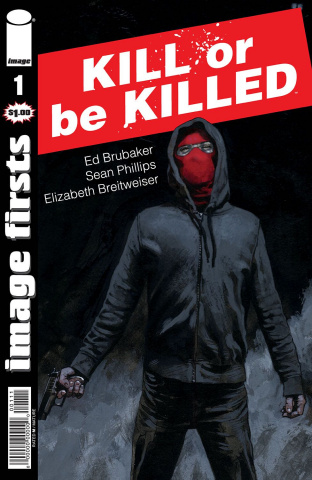 Kill or be Killed #1 (Image Firsts)