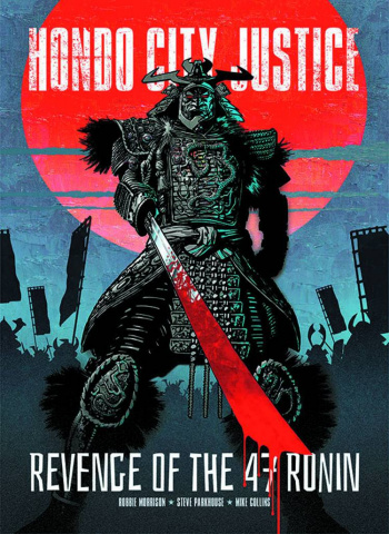 Hondo City Justice: Revenge of the 47 Ronin