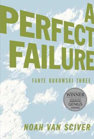Fante Bukowski Vol. 3: A Perfect Failure