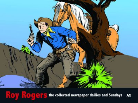 Roy Rogers: The Collected Daily & Sunday Newspaper Strips