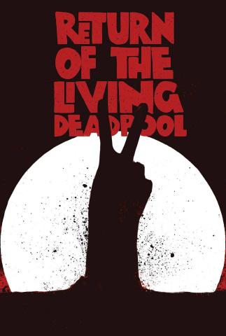 Return of the Living Deadpool #2