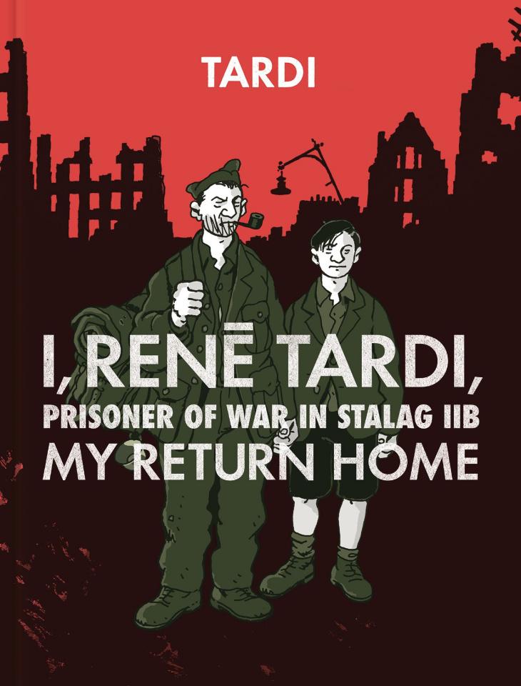 I, Renē Tardi, Prisoner of War in Stalag Iib Vol. 2: My Return Home