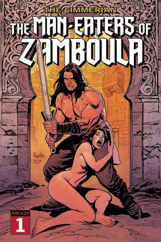 The Cimmerian: The Man-Eaters of Zamboula #1 (Yannick Paquette Cover)