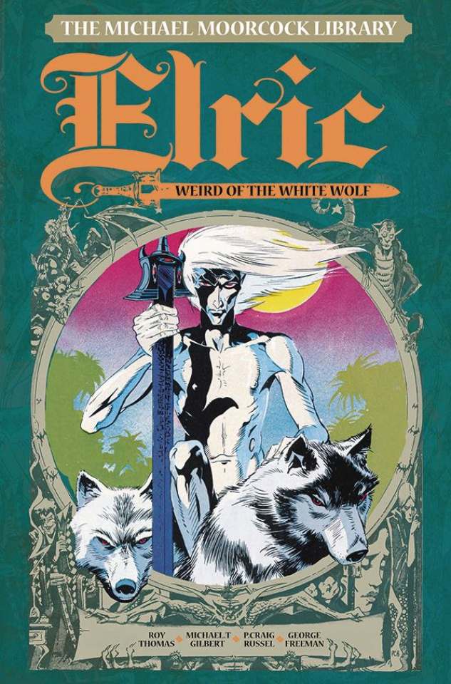 The Michael Moorcock Library Vol. 4: Weird of the White Wolf