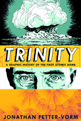 Trinity: A Graphic History of First Atomic Bomb