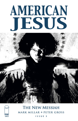 American Jesus: The New Messiah #3 (B&W Alexander Cover)