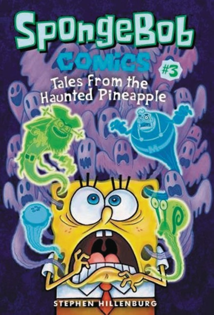 Spongebob Comics Vol. 3: Tales From Haunted Pineapple