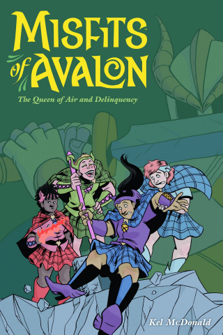 Misfits of Avalon Vol. 1: Queen of Air and Delinquency