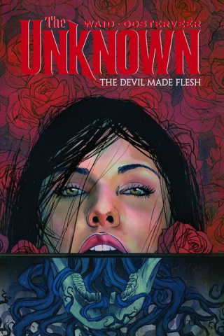 The Unknown Vol. 2: Devil Made Flesh