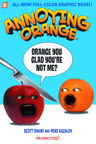 Annoying Orange Vol. 2: Orange You Glad You're Not Me?
