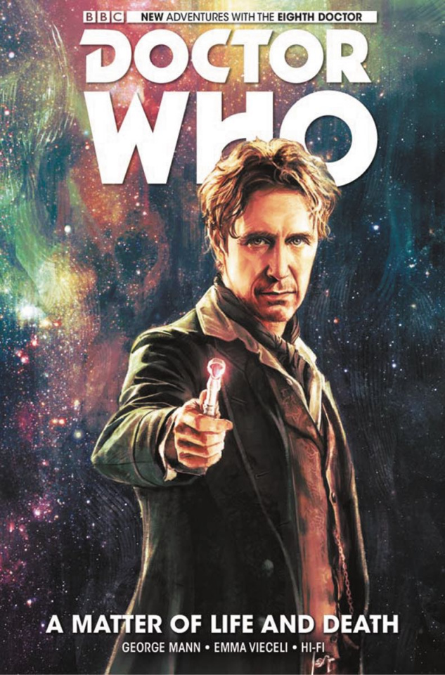 Doctor Who: New Adventures with the Eighth Doctor Vol. 1: A Matter of Life and Death