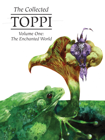 The Collected Toppi Vol. 1: The Enchanted World