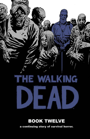 The Walking Dead Vol. 12