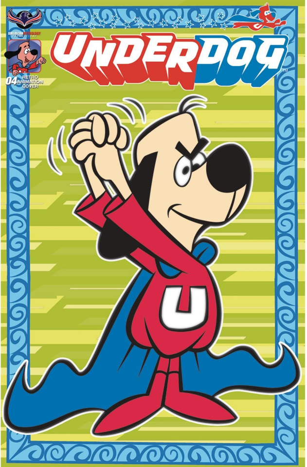 Underdog #4 (Retro Animation Limited Edition Cover)