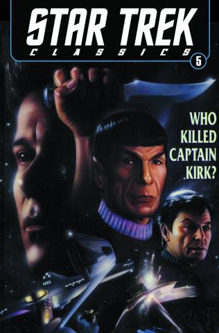 Star Trek Classics Vol. 5: Who Killed Captain Kirk?