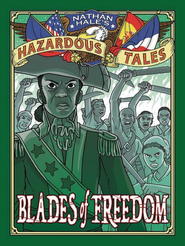 Nathan Hale's Hazardous Tales: Blades of Freedom