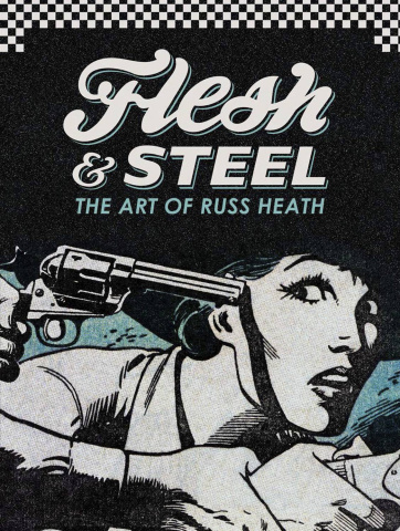 Flesh & Steel: The Art of Russ Heath