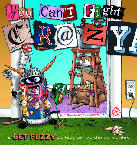 Get Fuzzy: You Can't Fight Crazy