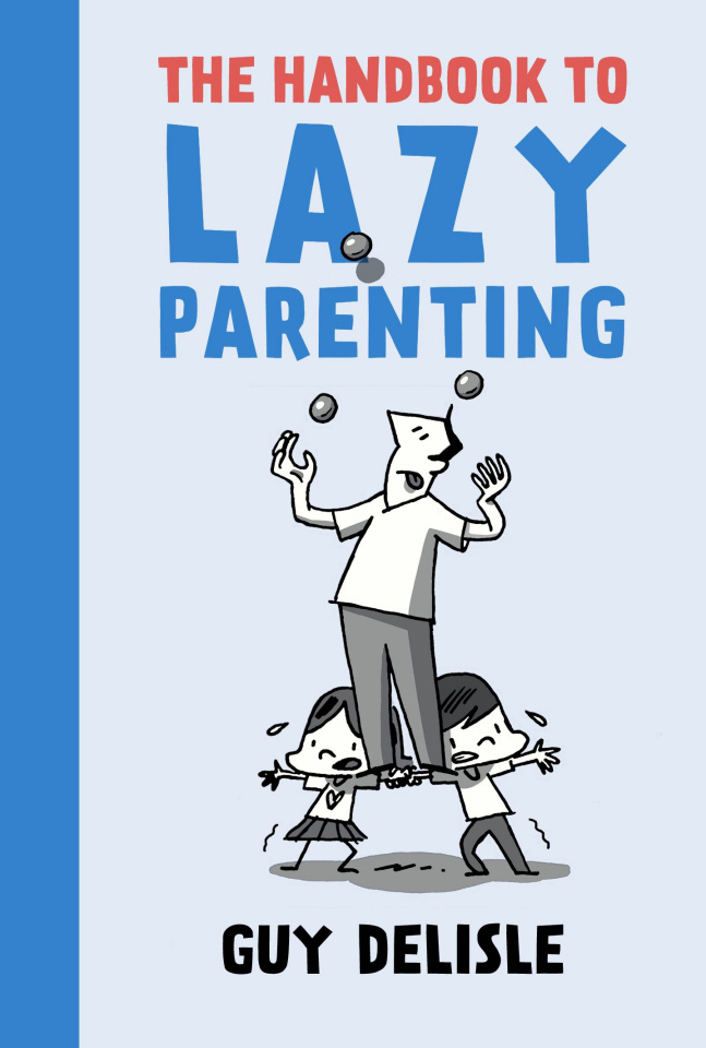 The Handbook to Lazy Parenting