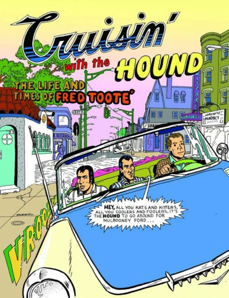 Cruisin with the Hound: The Life & Times of Fred Toote