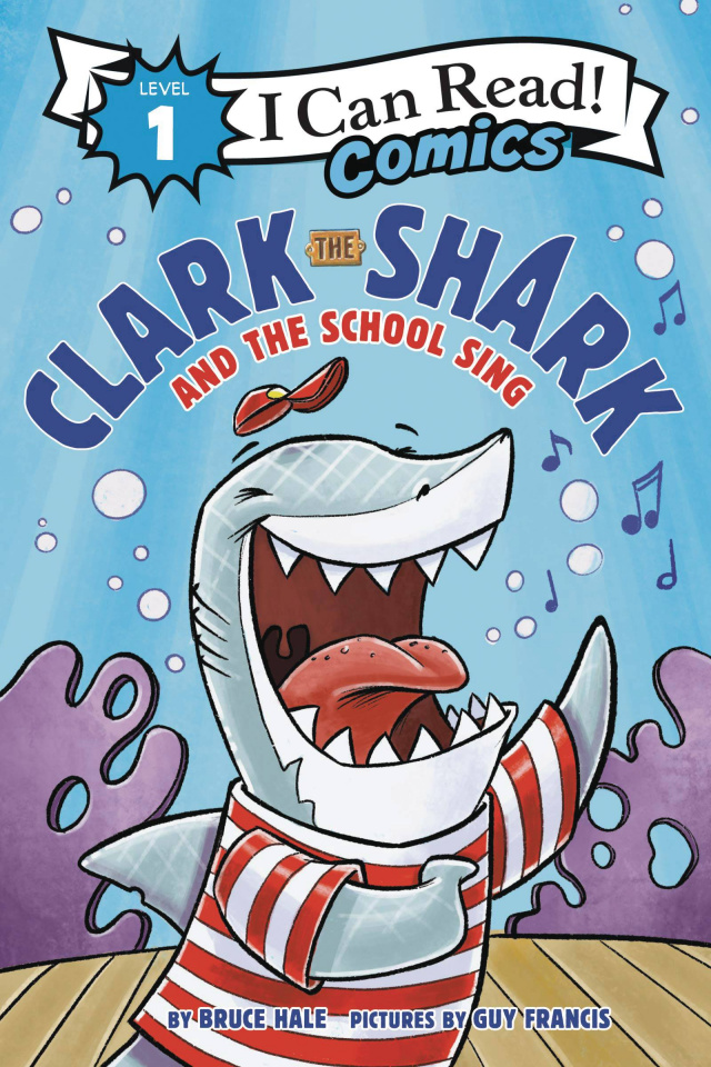I Can Read! Comics Level 1: Clark the Shark and the School Sing