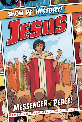 Show Me History! Jesus: Messenger of Peace!