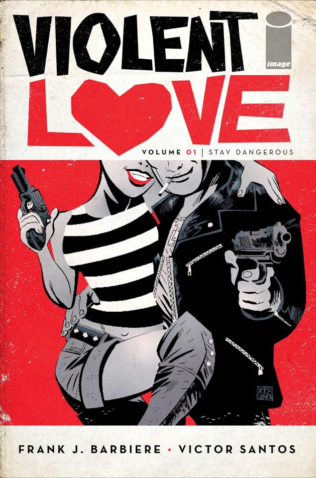 Violent Love Vol. 1: Stay Dangerous