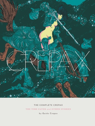 Crepax: The Time Eater and Other Stories