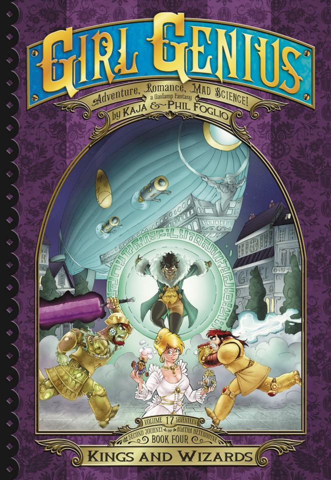 Girl Genius: The Second Journey of Agatha Heterodyne Vol. 4: Kings and Wizards