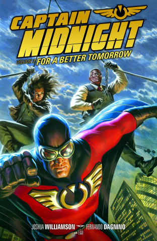 Captain Midnight Vol. 3: For a Better Tomorrow