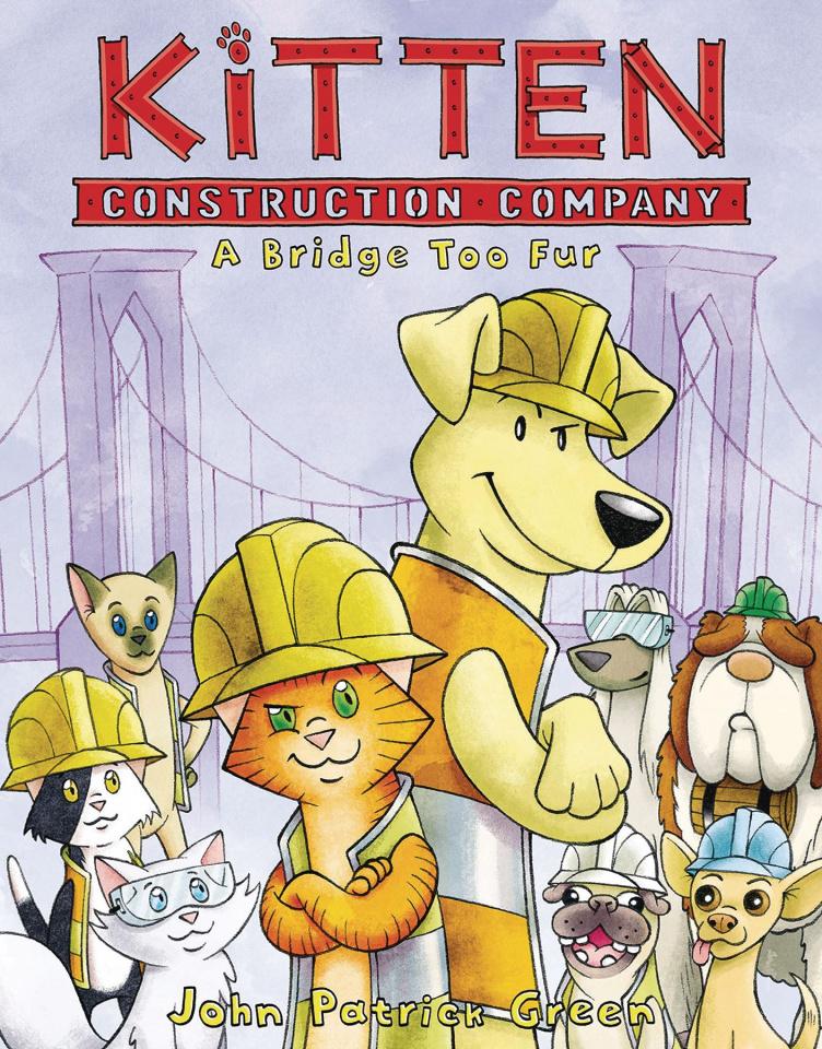 Kitten Construction Company Vol. 2: A Bridge Too Fur