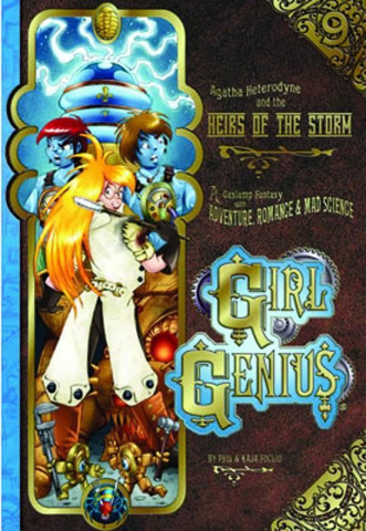 Girl Genius Vol. 9: Agatha Heterodyne and the Heirs of the Storm