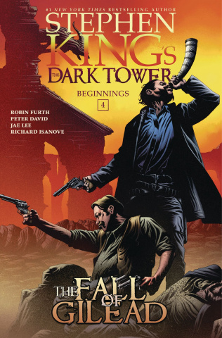 The Dark Tower: Beginnings Vol. 4: The Fall of Gilead