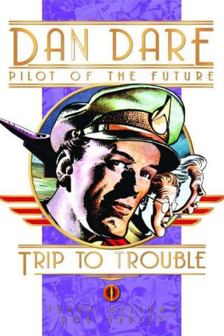 Classic Dan Dare Vol. 13: Trip To Trouble