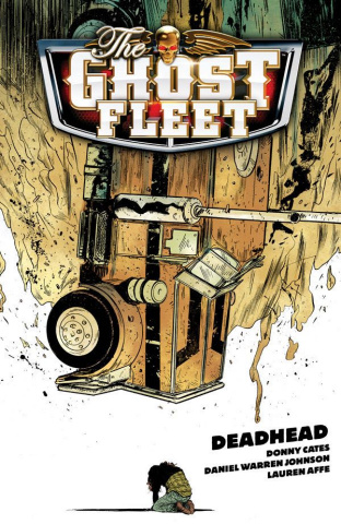 The Ghost Fleet Vol. 1: Deadhead