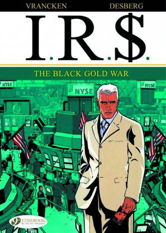 I.R.$. Vol. 6: The Black Gold War
