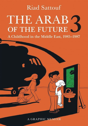 The Arab of the Future: A Childhood in the Middle East Vol. 3: 1985 - 1987