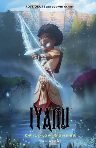Iyanu: Child of Wonder Vol. 1