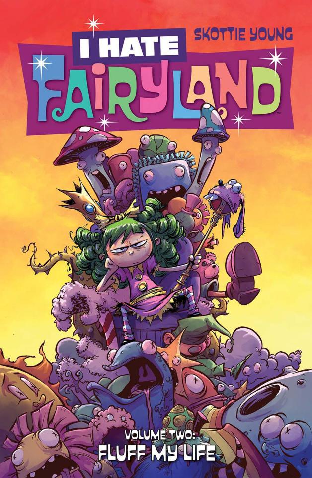 I Hate Fairyland Vol. 2: Fluff My Life
