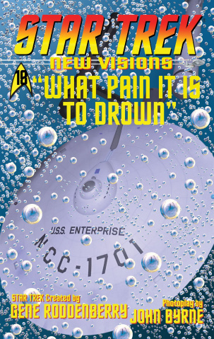 Star Trek: New Visions - What Pain It Is To Drown