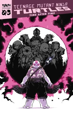 Teenage Mutant Ninja Turtles: Reborn Vol. 3: Time After Time