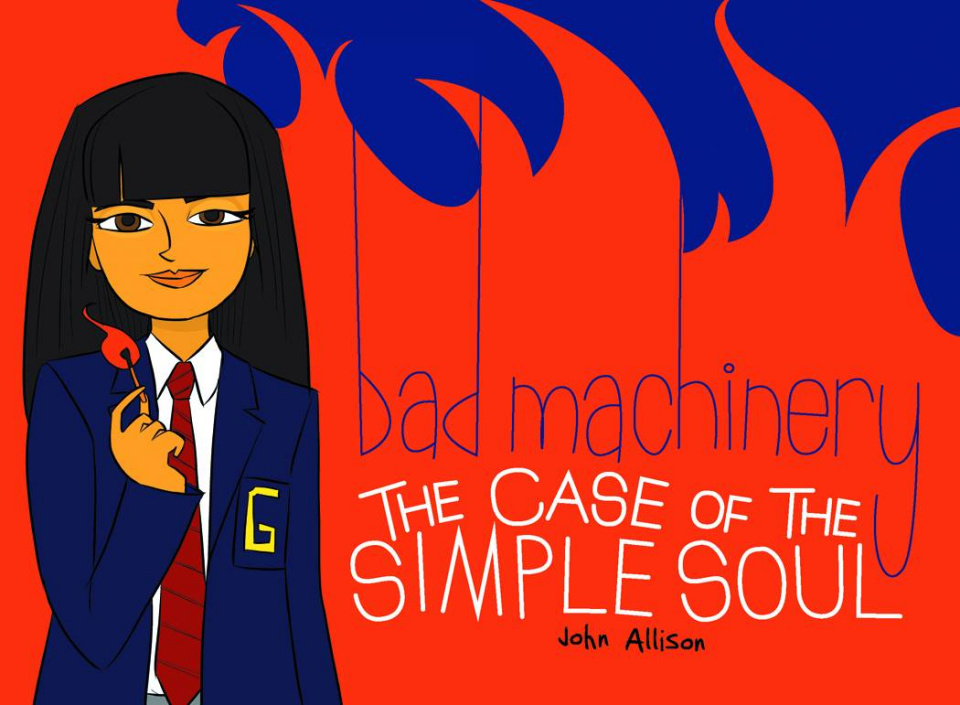Bad Machinery Vol. 3: The Case of the Simple Soul