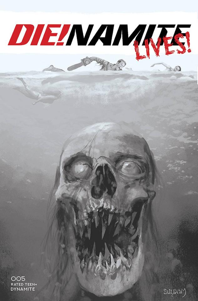 DIE!namite Lives! #5 (10 Copy Suydam B&W Cover)