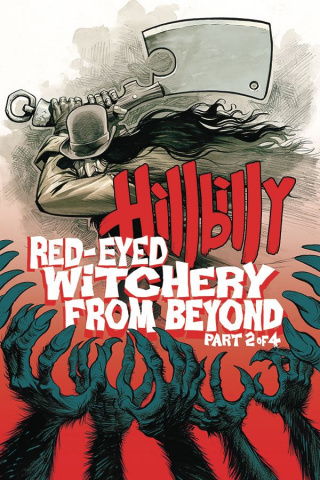 Hillbilly: Red-Eyed Witchery From Beyond #2